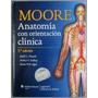 Anatomía Con Orientación Clínica 7a Edición - Moore<br><strong class='ch-price reputation-tooltip-price'>$ 255.000</strong>