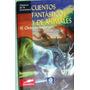 Cuentos Fantasticos Y De Animales / Hans Christian Andersen