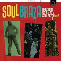 Lp Vários - Soul Braza - Brazilian 60´s & 70´s Soul Psych 02