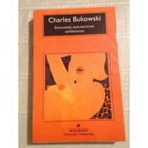 Erecciones, Eyaculaciones, Exhibiciones / Charles Bukowski