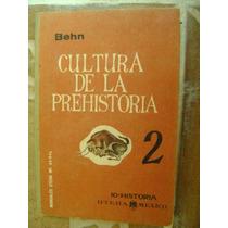 Cultura De La Prehistoria 2. F.behn. Uteha. $130.
