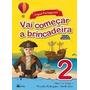 Vai Começar A Brincadeira - Língua Portuguesa 2 - Ed. Ren Sa