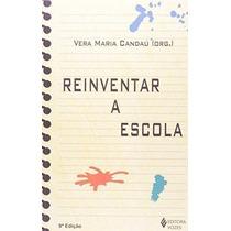 Livro Reinventar A Escola Vera Maria Candau
