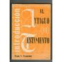 Clyde Francisco - Introducción Al Antiguo Testamento. Biblia