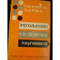 Introduccion A La Dinamica Keynesiana. K.k. Kurihara. $200.