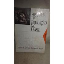 História Da Educação No Brasil Romanelli ( Frete Grátis)