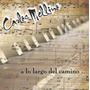 Carlos Mellino A Lo Largo Del Camino Cd Nuevo
