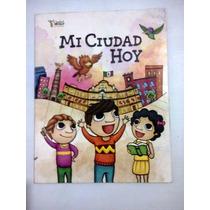 Libro Mi Ciudad Hoy Al Encuentro De La Naturaleza.