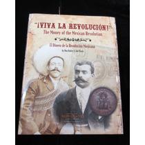 Libro Viva La Revolucion El Dinero De La Revolucion Mexicana