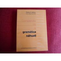 Nahuatl Azteca Compendio Gramatica. Thelma D. Sullivan