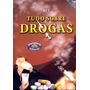 Coleção Dvds Kit Tudo Sobre Drogas