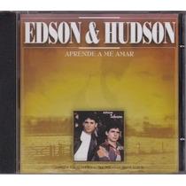 Cd Edson & Hudson-aprende A Me Amar ( Lacrado De Gravadora )
