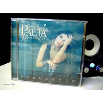 Paula Fernandes - Amanhecer Cd Original Novo Lacrado