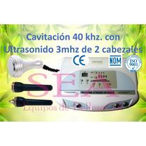 Cavitador Y Ultrasonido 3mhz 2 Cabezales