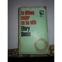 * Ellery Queen - La Ultima Mujer En Su Vida
