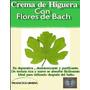 Crema De Higuera Con Flores De Bach