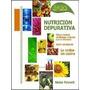 Nutricion Depurativa - Naturismo - Nestor Palmetti - Nuevo