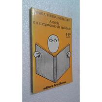 Livro A Escola E A Compreensão Da Realidade - 11ª Edição