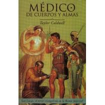 Medico De Cuerpos Y Almas - Taylor Cadwell -