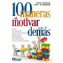 100 Maneras De Motivar A Los Demás - Chandler - Ed. Kier