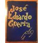 Poesía De José Eduardo Guerra, Bolivia, 1957!