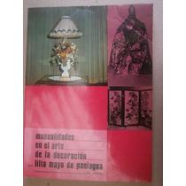 Manualidades En El Arte De La Decoracion Lilia Mayo Mex 1971
