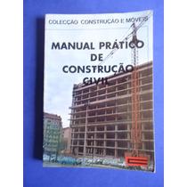 Livro Manual Prático De Construção Civil - Francisco Arquero