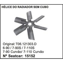 Helice Do Radiador Vw Caminhao S/ Cubo 6-90 7-90s 7-110s