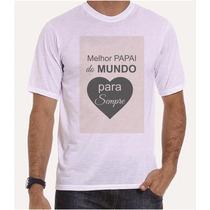 Camiseta Pai Melhor Pai Do Mundo