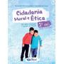 Livro Cidadania Moral E Etica 1º Ano - Editora Construir