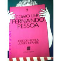 Como Ler Fernando Pessoa Vol. 2 - José De Nicola E Ulisses I