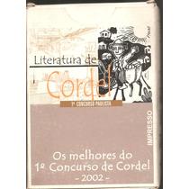 Literatura De Cordel - Os Melhores Do 1 Concurso De Cordel