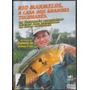 Dvd, Pesca Rio Marmelos, Grandes Tucunarés - Rubinho Almeida