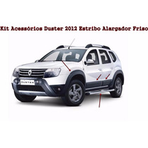 Kit Acessórios Duster Estribo Alargador Friso 2012 2013 2014