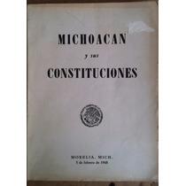 Michoacán Y Sus Constituciones, Gob. Del Edo. De Mich.,1968