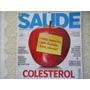 Revista Saúde #352 Ano 2012 Colesterol, Artrite, Esmalte