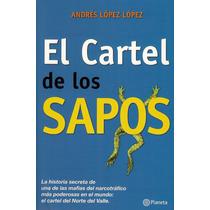Ebook - El Cártel De Los Sapos - Andres Lopez - Pdf Epub