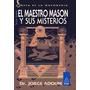 El Maestro Mason Y Sus Misterios - Dr. Jorge Adoum - Nuevo