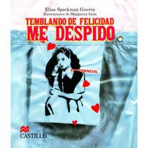 Temblando De Felicidad Me Despido - Elisa Speckman Guerra /
