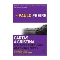 Cartas A Cristina -reflexões Sobre Minha Vida - Paulo Freire