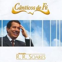 Cd Cânticos De Fé - Mis Rr Soares