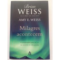 Livro Milagres Acontecem Brian Weiss