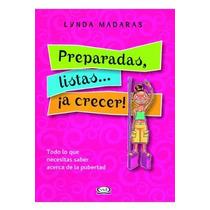 Preparadas Listas A Crecer - Lynda Madaras + Regalo