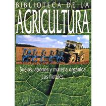 Libro: Biblioteca De La Agricultura: Suelos, Abonos ...- Pdf