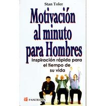 Motivacion Al Minuto Para Hombres - Stan Toler / Panorama
