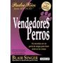 Libro, Vendedores Perros De Blair Singer / Robert Kiyosaki.