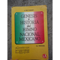 Genesis E Historia Del Himno Nacional Mexicano