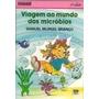 Livro Viagem Ao Mundo Dos Micróbios Samuel Murgel Branco