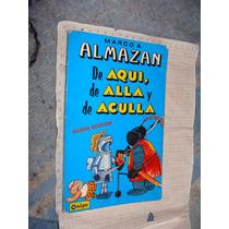 Libro 1992,marco A. Almazan, De Aquí, De Alla Y De Aculla, 1