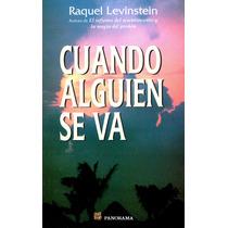 Cuando Alguien Se Va - Dra. Raquel Levinstein / Panorama